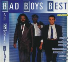 Bad Boys Blue - The Bad Boys Best