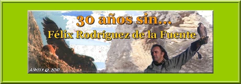 30 años sin Félix Rodríguez de la Fuente